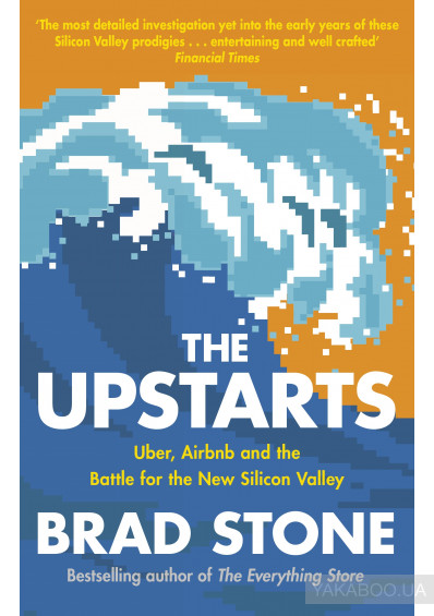 Фото - The Upstarts: Uber, Airbnb and the Battle for the New Silicon Valley