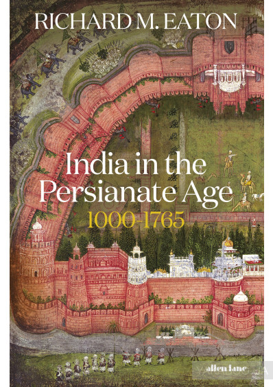 Фото - India in the Persianate Age. 1000-1765