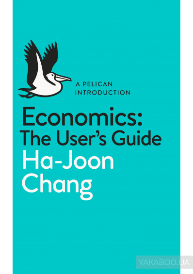 Фото - Economics. The User's Guide. A Pelican Introduction