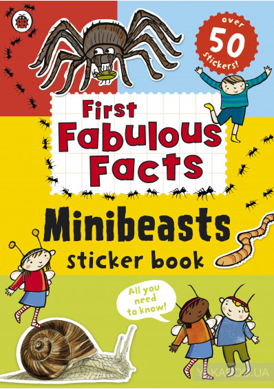 Фото - First Fabulous Facts: Minibeasts Sticker Book