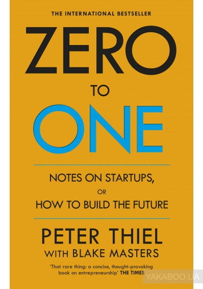 Фото - Zero to One. Notes on Start Ups, or How to Build the Future