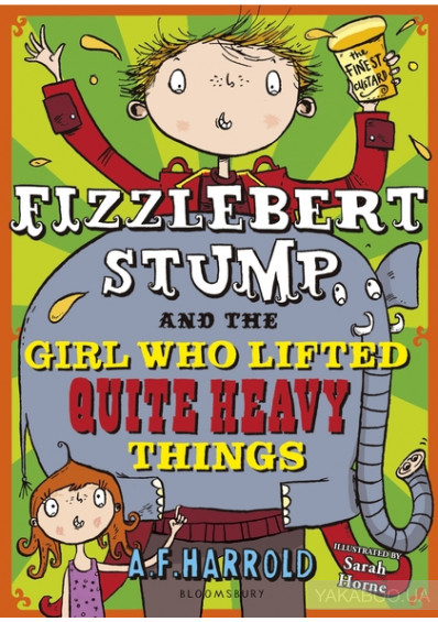 Фото - Fizzlebert Stump and the Girl Who Lifted Quite Heavy Things