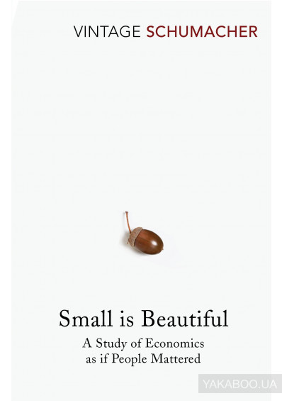 Фото - Small Is Beautiful. A Study of Economics as if People Mattered