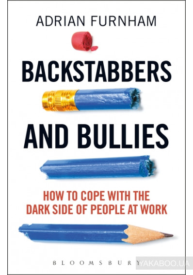 Фото - Backstabbers and Bullies: How to Cope with the Dark Side of People at Work