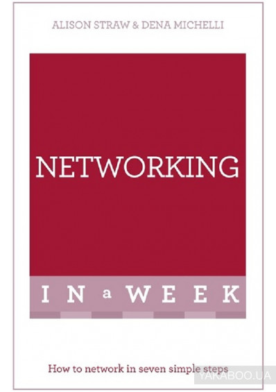 Фото - Networking in A Week. How to Network in Seven Simple Steps