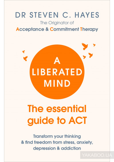 Фото - A Liberated Mind: The essential guide to ACT