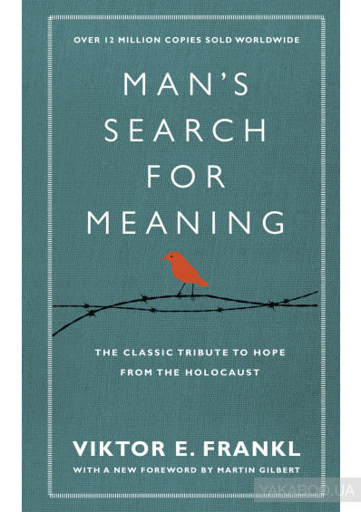 Фото - Man's Search For Meaning: The classic tribute to hope from the Holocaust (With New Material)