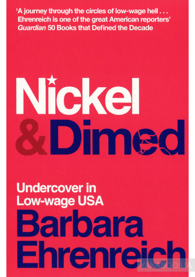 Фото - Nickel and Dimed. Undercover in Low-Wage America