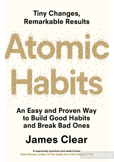 Фото - Atomic Habits: An Easy and Proven Way to Build Good Habits and Break Bad Ones
