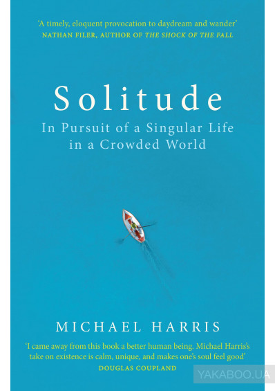 Фото - Solitude. In Pursuit of a Singular Life in a Crowded World
