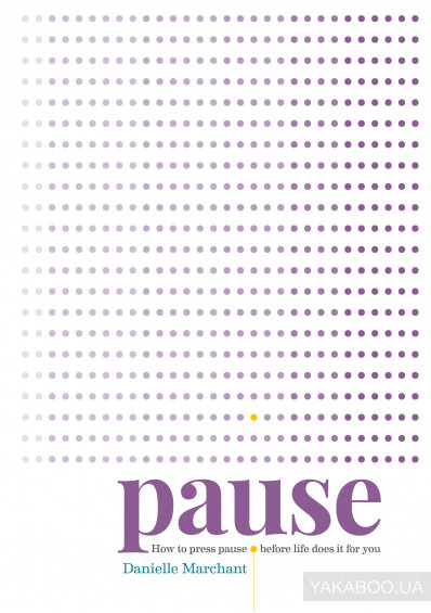 Фото - Pause. How to press pause before life does it for you