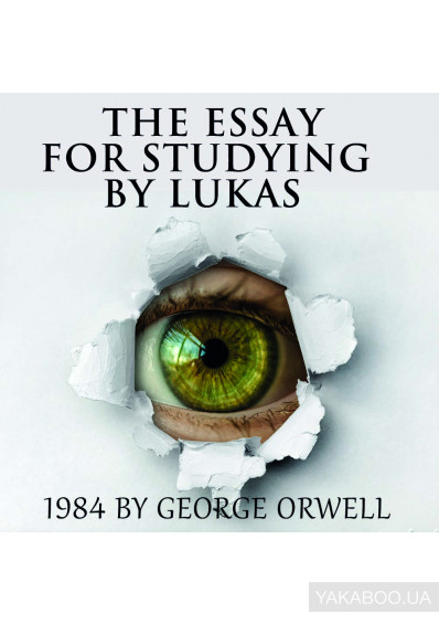 Фото - The Essay for studying by Lukas 1984 by George Orwell