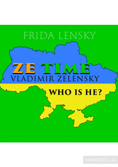 Фото - Ze Time: Vladimir Zelensky. Who is he?