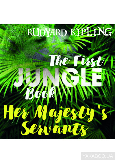 Фото - Her Majesty's Servants: The First Jungle Book