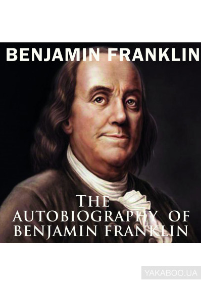 Фото - The Autobiography of Benjamin Franklin