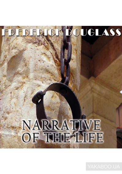 Фото - Narrative of the Life of Frederick Douglass