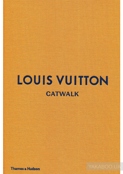 Фото - Louis Vuitton Catwalk. The Complete Fashion Collections