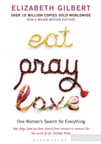 Фото - Eat, Pray, Love. One Woman's Search for Everything