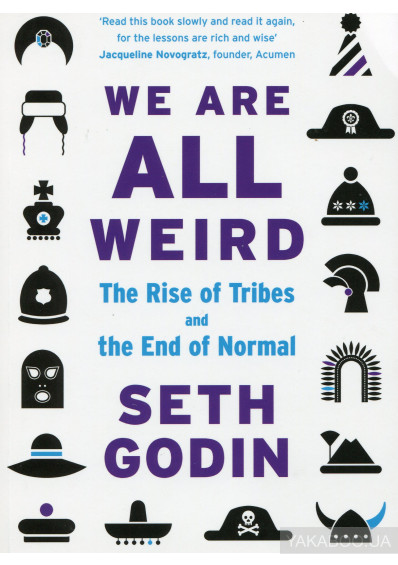 Фото - We Are All Weird. The Rise Of Tribes And The End Of Normal
