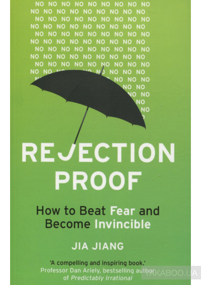 Фото - Rejection Proof. How to Beat Fear and Become Invincible