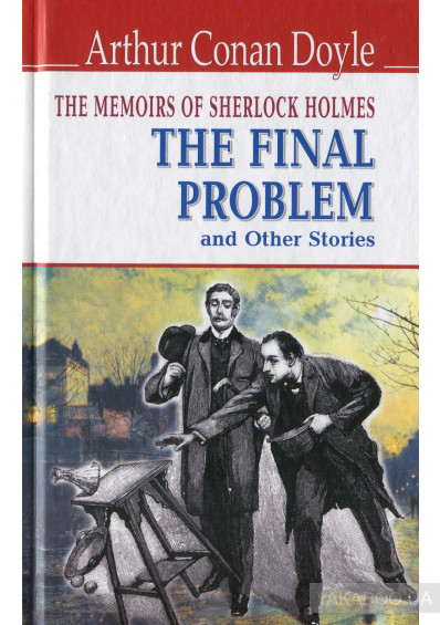 Фото - The Memoirs of Sherlock Holmes. The Final Problem and Other Stories