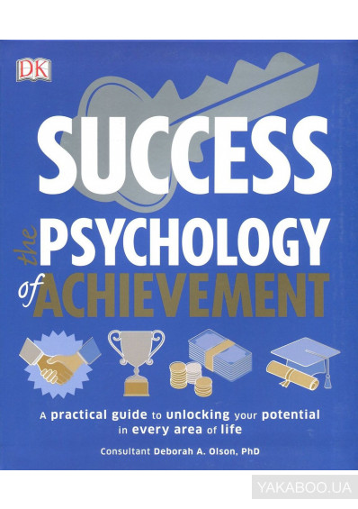 Фото - Success. The Psychology of Achievement. A Practical Guide to Unlocking Your Potential in Every Area of Life
