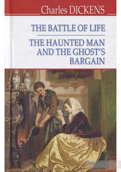 Фото - The Battle of Life; The Haunted Man and the Ghost's Bargain
