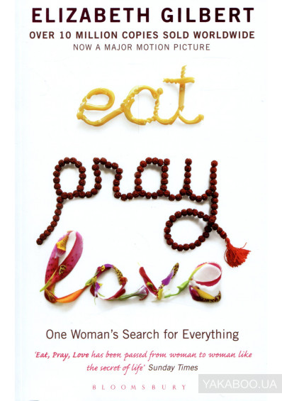 Фото - Eat Pray Love. One Woman's Search for Everything