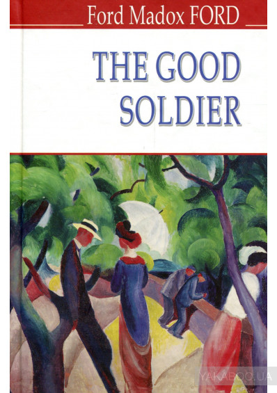 Фото - The Good Soldier. A Tale of Passion