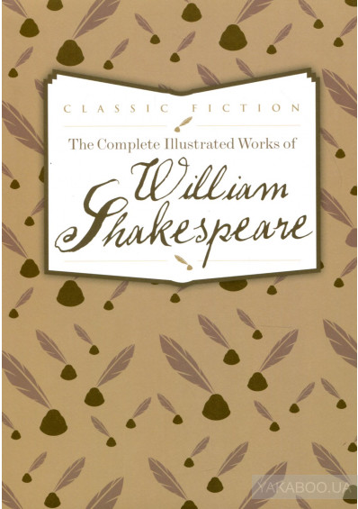Фото - The Complete Illustrated Works of William Shakespeare