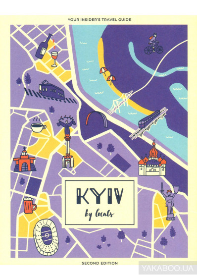 Фото - Kyiv by Locals. Your Insider's Travel Guide