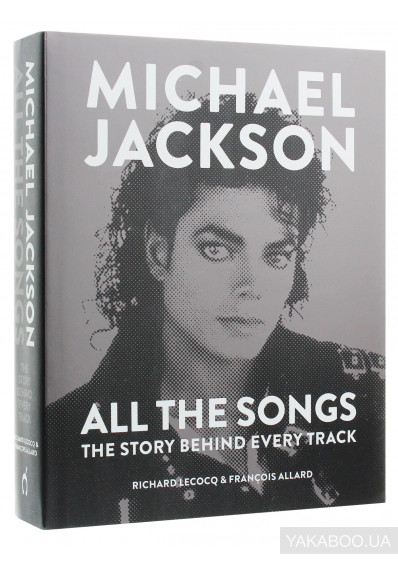 Фото - Michael Jackson: All the Songs: The Story Behind Every Track