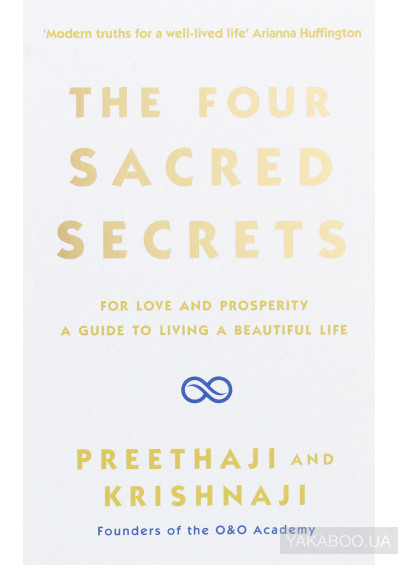 Фото - The Four Sacred Secrets. For Love and Prosperity, A Guide to Living a Beautiful Life