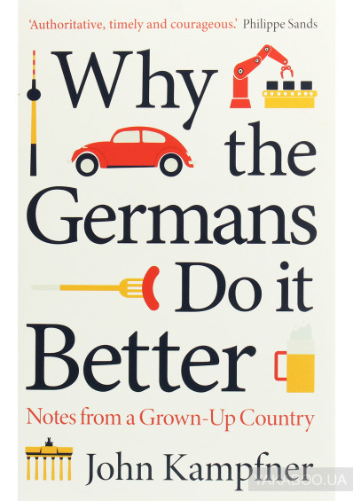 Фото - Why the Germans Do it Better. Notes from a Grown-Up Country
