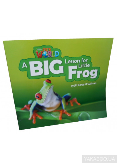 Фото - Our World Readers. A Big Lesson for Little Frog. Big Book