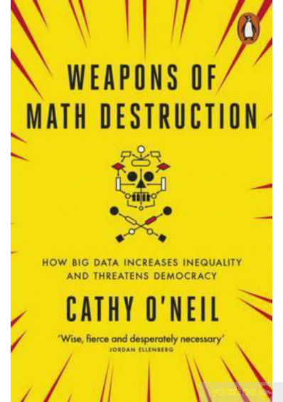 Фото - Weapons of Math Destruction: How Big Data Increases Inequality and Threatens Democracy