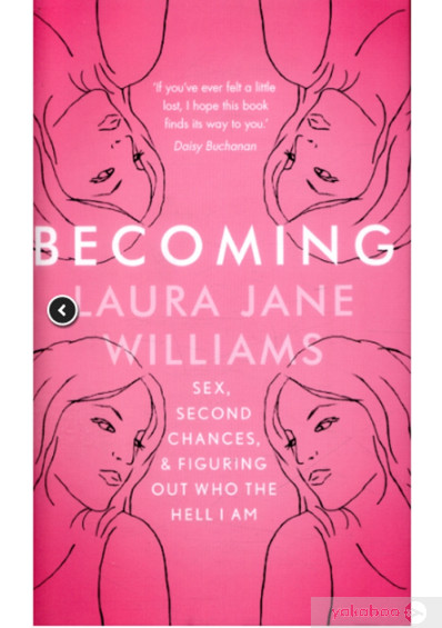 Книга «Becoming: Sex, Second Chances, and Figuring Out Who the Hell I am», автора Лора Джейн Уильямс – фото №1