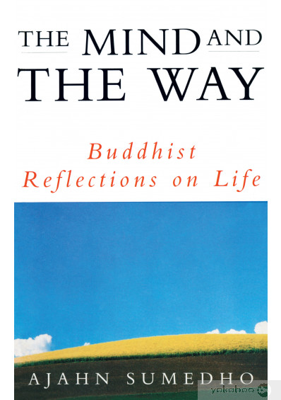 Фото - The Mind And The Way : Buddhist Reflections on Life