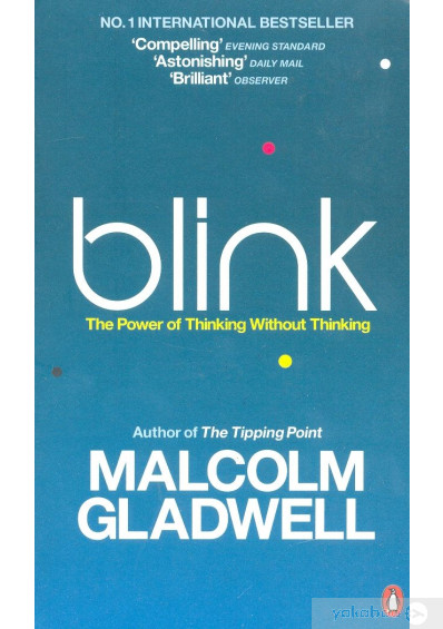Книга «Blink. The Power Of Thinking Without Thinking», автора Малкольм Гладуелл – фото №1