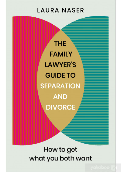 Книга «The Family Lawyer's Guide to Separation and Divorce», автора Лаура Насер – фото №1