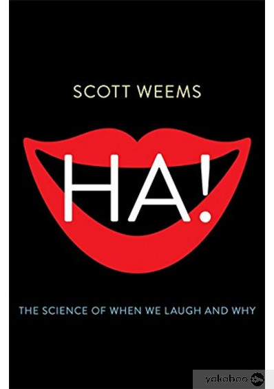 Книга «Ha! : The Science of When We Laugh and Why», автора Скотт Уимс – фото №1