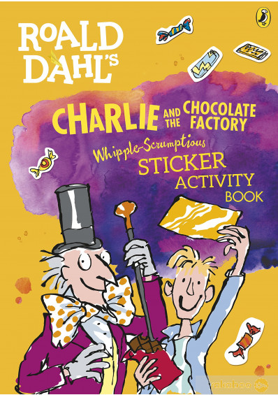 Фото - Roald Dahls Charlie and the Chocolate Factory Whipple-Scrumptious Sticker Activity Book