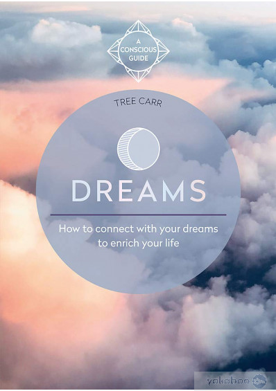 Книга «Dreams. How to connect with your dreams to enrich your life», автора Три Карр – фото №1