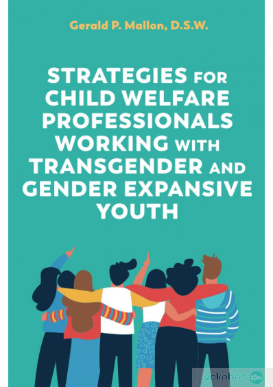 Книга «A Practical Guide to Supporting Transgender and Gender Expansive Youth», автора Джеральд Мэллон – фото №1