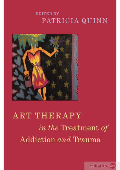 Книга «Art Therapy in the Treatment of Addiction and Trauma» – фото №1