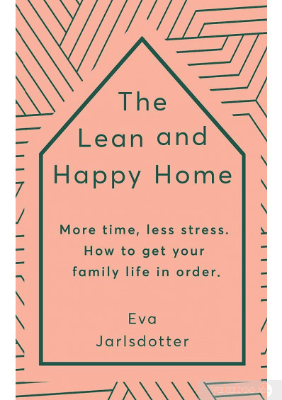 Книга «The Lean and Happy Home. More time, less stress. How to get your family life in order», автора Ева Ярлсдоттер – фото №1