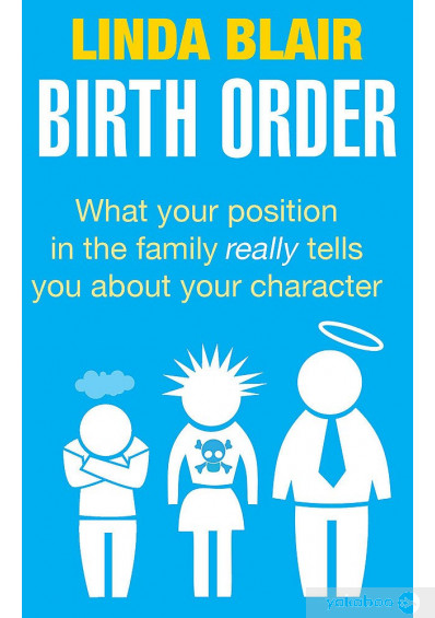 Книга «Birth Order. What your position in the family really tells you about your character», автора Линда Блэр – фото №1