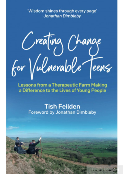 Книга «Creating Change for Vulnerable Teens. Lessons from a Therapeutic Farm Making a Difference to the Lives of Young People», автора Тиш Филдс – фото №1