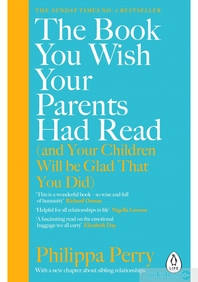 Книга «The Book You Wish Your Parents Had Read (and Your Children Will Be Glad That You Did)», автора Филиппа Перри – фото №1