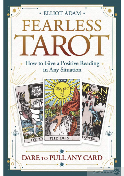 Фото - Fearless Tarot. How to Give a Positive Reading in Any Situation